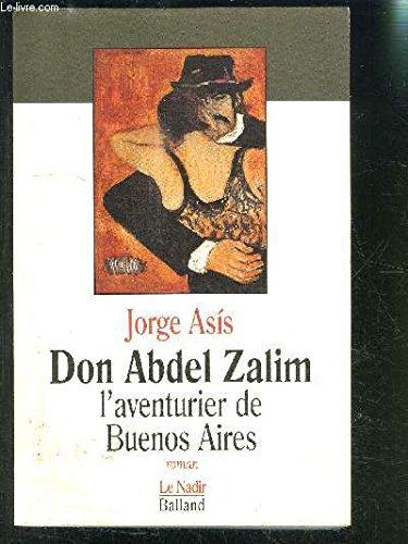 Don Abdel Zalim : L'aventurier de Buenos: Jorge Asis