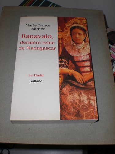 9782715810945: Ranavalo, derniere reine de Madagascar (Collection Le nadir) (French Edition)