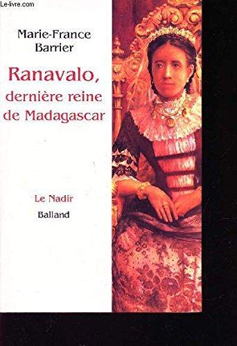Ranavalo, dernière reine de Madagascar: Marie-France Barrier