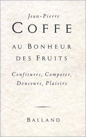 9782715811089: Au bonheur des fruits: Confitures, compotes, douceurs, plaisirs (French Edition)