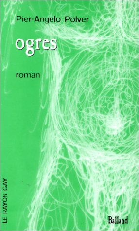 9782715812024: Ogres (Le rayon gay) (French Edition)