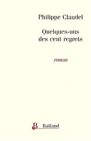 9782715812543: Quelques-uns des cents regrets (Littérature Française)