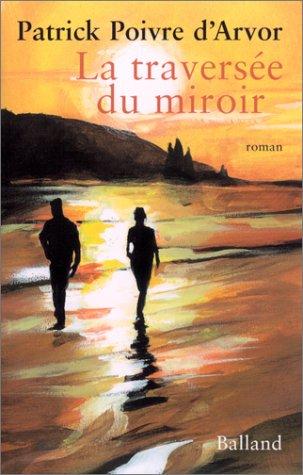 9782715814165: La Traversée du miroir