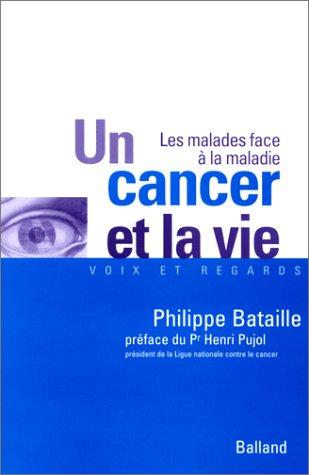 9782715814257: Un cancer et la vie : Les malades face à la maladie