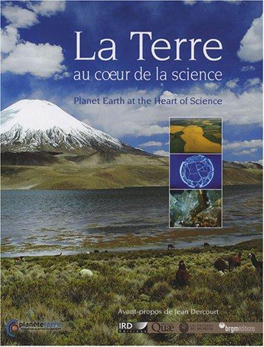 9782715924420: La Terre au coeur de la science : Edition bilingue français-anglais