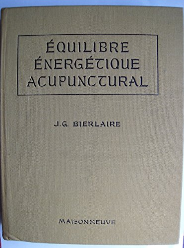 Équilibre Énergetique Acupunctural: Bierlaire, J.G.