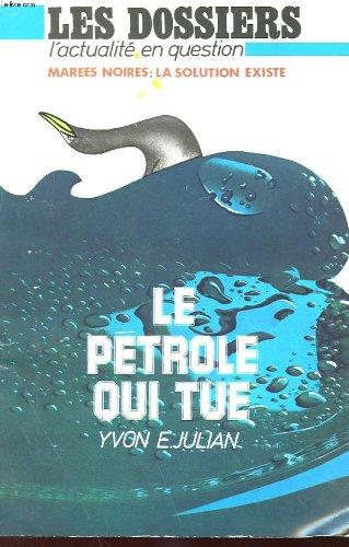 9782716310123: Le P�trole qui tue (Les Dossiers)