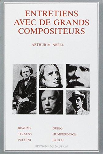 ENTRETIENS AVEC DE GRANDS COMPOSITEURS: ABELL ARTHUR M.