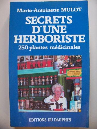 9782716310758: Secrets d'une herboriste : 250 plantes médicinales, 115 maladies courantes, conseils de beauté