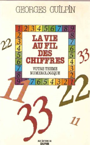 9782716310864: LA VIE AU FIL DES CHIFFRES. Votre thème numérologique, 4ème édition