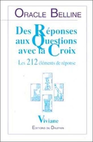 9782716311427: ORACLE BELLINE : DES REPONSES AUX QUESTIONS AVEC LA CROIX. Les 212 éléments de réponse