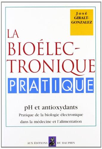 Bioélectronique pratique : la science du terrain par le Ph, le rH2 et la résistivit&...