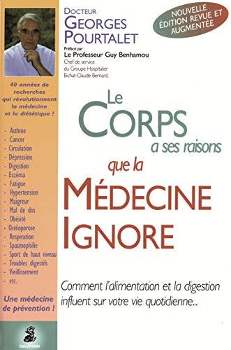 Le corps a ses raisons que la médecine ignore: Docteur Georges Pourtalet
