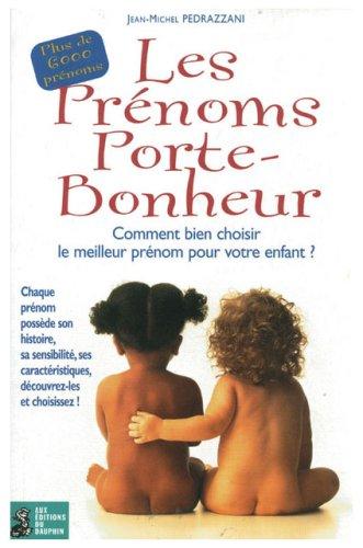 9782716311915: Les Prénoms porte-bonheur : Comment bien choisir le meilleur prénom pour votre enfant ?