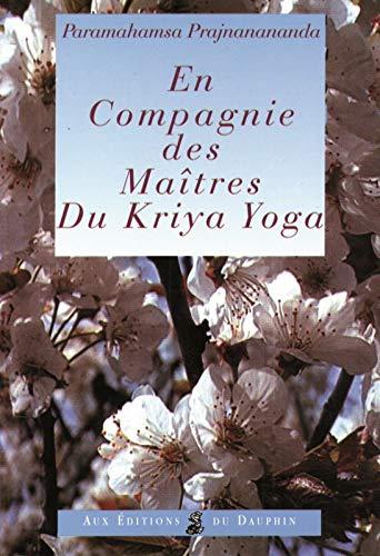 9782716312134: En compagnie des Maîtres du Kriya Yoga