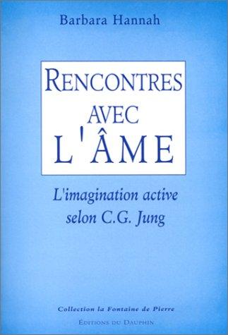 9782716312264: Rencontres avec l'âme : L'imagination active selon C. G. Jung (La fontaine de pierre)