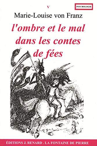 OMBRE ET LE MAL DANS LES CONTES DE FÉES (L'): VON FRANZ MARIE-LOUISE