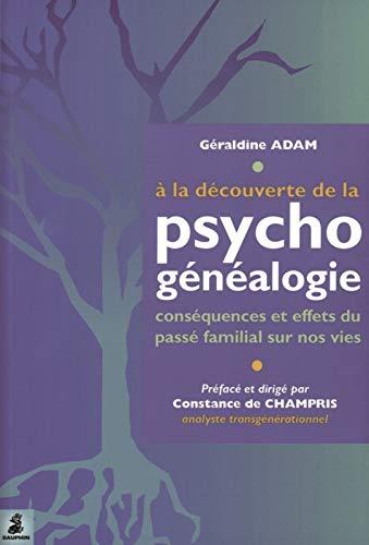 9782716313186: A la découverte de la psychogénéalogie : Conséquences et effets du passé familial sur nos vies