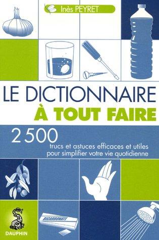 9782716313322: Le Dictionnaire à tout faire (French Edition)