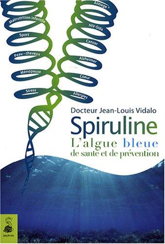 Spiruline (French Edition): Vidalo, Jean-Louis