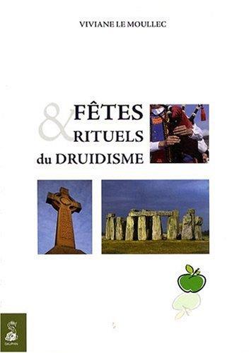 FÊTES ET RITUELS DU DRUIDISME: LE MOULLEC VIVIANE
