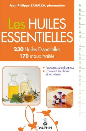 9782716314152: Les huiles essentielles 230 huiles essentielles 170 maux traites