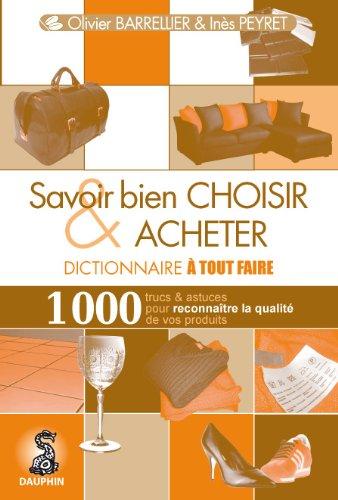 9782716314206: Dictionnaire � tout faire : Savoir bien choisir et acheter