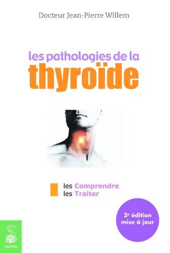 9782716314343: Les pathologies de la thyroïde : les comprendre, les traiter