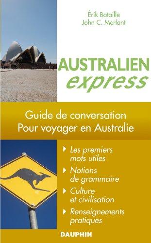 AUSTRALIEN EXPRESS POUR VOYAGER EN AUSTRALIE: BATAILLE ERIK