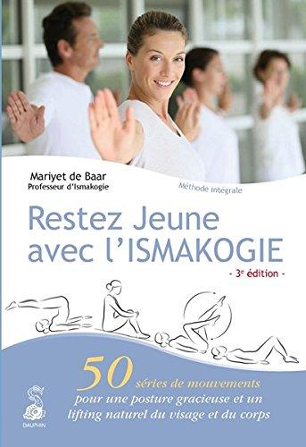 Restez jeune avec l'Ismakogie : 50 séries: Mariyet De Baar