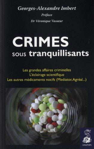 CRIMES SOUS TRANQUILISANTS: IMBERT GEORGES ALEXA