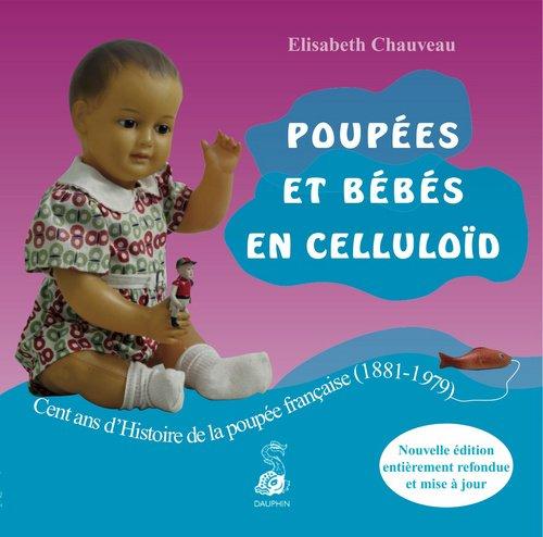 9782716314558: Poup�es et b�b�s en cellulo�d : Cent ans d'Histoire de la poup�e fran�aise (1881-1979)