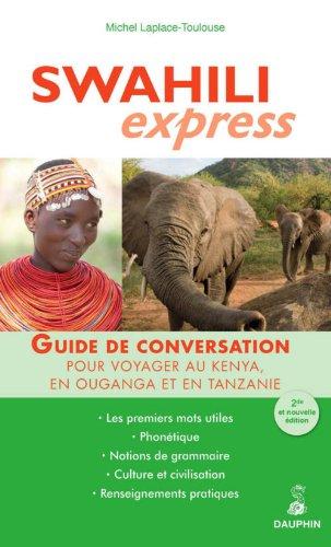 Swahili express : Pour voyager au Kenya,: Michel Laplace-Toulouse