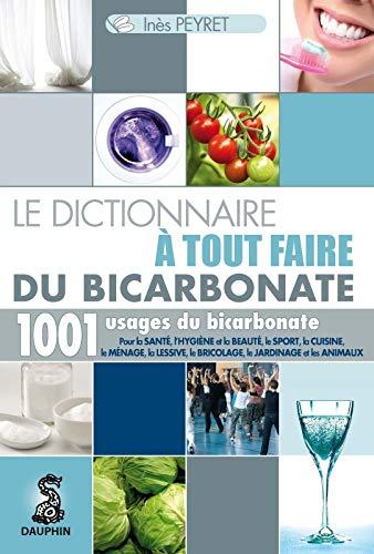 9782716314732: Le dictionnaire à tout faire du bicarbonate