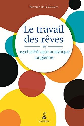 9782716314879: Le travail des rêves en psychothérapie analytique jungienne