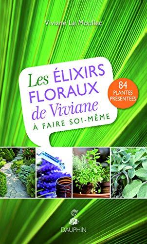 9782716314961: Les élixirs floraux de Viviane à faire soi-même