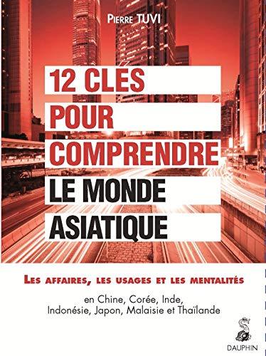 12 CLES POUR COMPRENDRE LE MONDE ASIATIQ: TUVI PIERRE