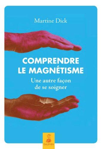 9782716315036: Comprendre le magnétisme : Une autre façon de se soigner