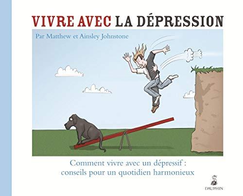 VIVRE AVEC LA DEPRESSION: JOHNSTONE MATTHEW