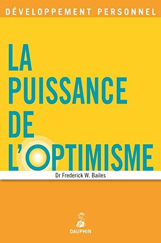 PUISSANCE DE L OPTIMISME -LA-: BAILES FREDERIK W