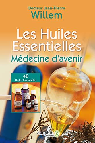 9782716316835: Les huiles essentielles : Médecine d'avenir
