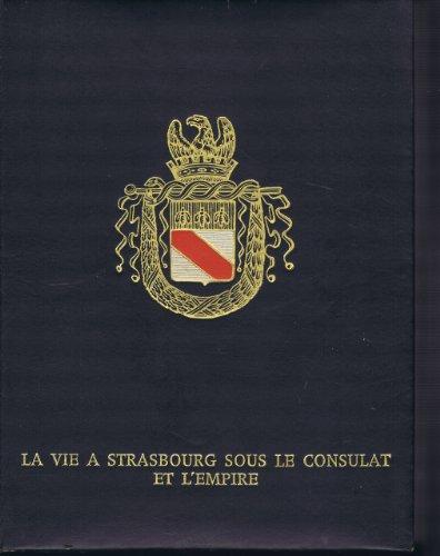 9782716500142: La Vie à Strasbourg sous le Consulat et l'Empire