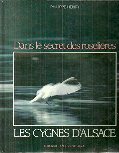 Dans le secret des roselières, les cygnes d'Alsace: Philippe Henry