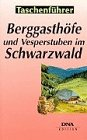 9782716503990: Fermes auberges en Forêt-Noire - Berggasthöfe und Vesperstuben im Schwarzwald (en allemand)