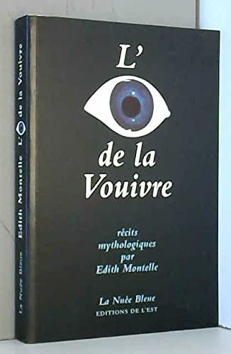 9782716504546: L'oeil de la vouivre: Recits mythologiques (French Edition)