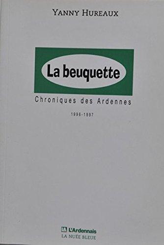 9782716505161: La beuquette (chroniques des Ardennes - tome 3 : 1999 2000)