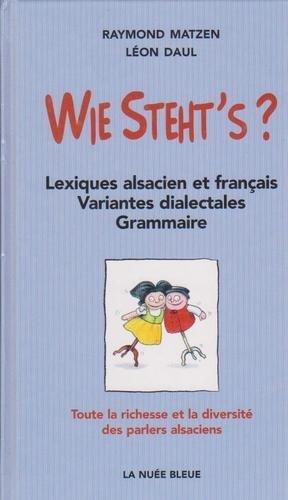 9782716505253: Wie Steht's : Richesse et diversité des parlers alsaciens