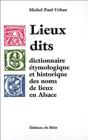 9782716506151: Lieux dits : Dictionnaire �tymologique et historique des noms de lieux en Alsace