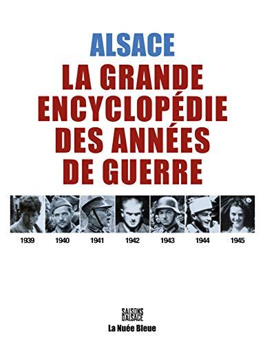 9782716506472: Alsace 1939-1945 : La grande encyclop�die des ann�es de guerre