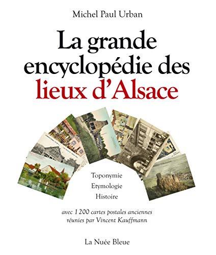 9782716507561: La grande encyclopédie des lieux d'Alsace : Toponymie, etymologie, histoire